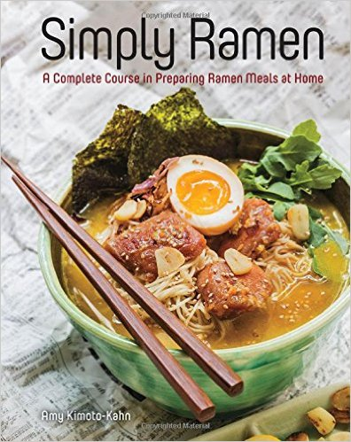 Simply Ramen by Amy Kimoto-Kahn